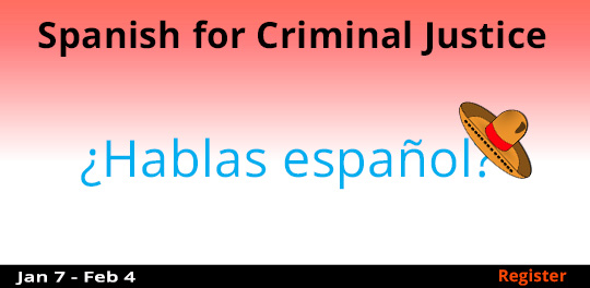 Spanish for Criminal Justice 1/7-2/4