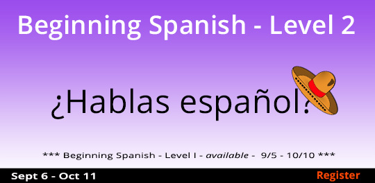 Beginning Spanish - Level 2,  9/6/2017 - 10/11/2017