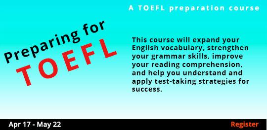 Preparing for the TOEFL 4/17 - 5/22