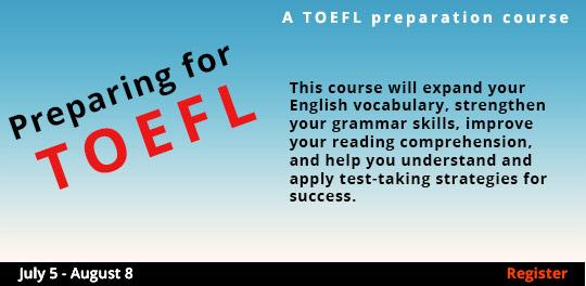 Preparing for the TOEFL 7/5 - 8/9