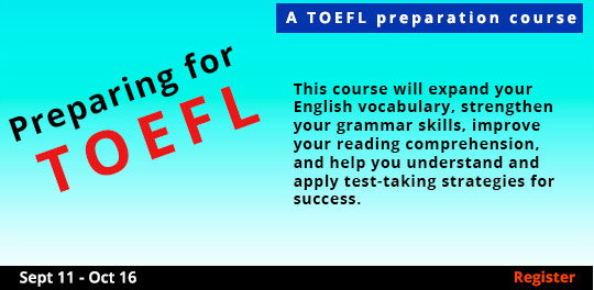 Preparing for the TOEFL  9/11/2017 - 10/16/2017
