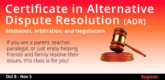 Certificate in Alternative Dispute Resolution (ADR) 10/8-11/5