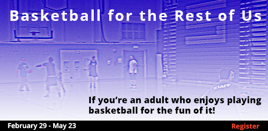 Basketball for the Rest of Us 2/29-5/23