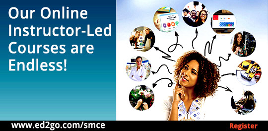 Our Online Instructor-led Courses are Endless! Register at ed2go.com/smce