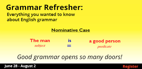 Grammar Refresher: Everything you wanted to know about English grammar 6/28-8/2