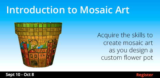 Introduction to Mosaic Art   9/9-10/8