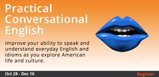 Practical Conversational English   10/28 - 12/16/2016