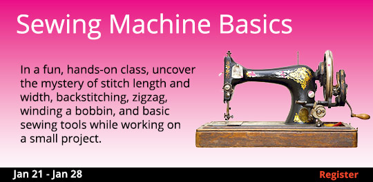 Sewing Machine Basics 1/21-1/28