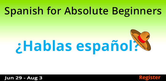 Spanish for Absolute Beginners 6/29/2017 - 8/3/2017